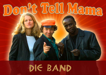 Dont Tell Mama - Die Band
